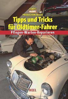 Praxishandbuch Tipps und Tricks für Oldtimer-Fahrer