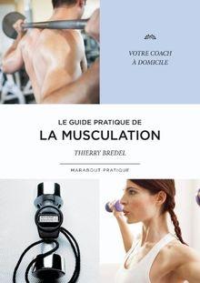 Le guide pratique de la musculation