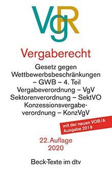 Vergaberecht (VgR): Gesetz gegen Wettbewerbsbeschraenkungen - GWB - 4. Teil, Vergabeverordnung - VgV, Sektorenverordnung - SektVO ... KonzVgV 22 Auflage, 2020 (Beck-Texte im dtv)