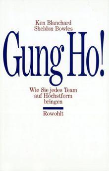 Gung Ho! Wie Sie jedes Team auf Höchstform bringen