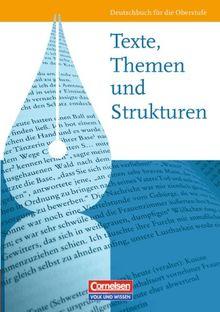 Texte, Themen und Strukturen - Berlin, Brandenburg, Mecklenburg-Vorpommern, Sachsen, Sachsen-Anhalt, Thüringen: Schülerbuch