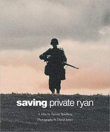 Saving Private Ryan: The Men, The Mission, The Movie (Newmarket Pictorial Moviebook)