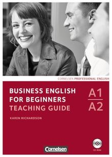 Business English for Beginners - Neue Ausgabe: A1-A2 - Teaching Guide mit CD-ROM: Europäischer Referenzrahmen: A1/A2