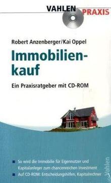 Immobilienkauf - Ein Praxisratgeber mit CD-ROM