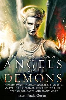 The Mammoth Book of Angels & Demons (Mammoth Books, Band 266)