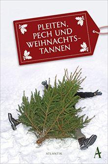 Pleiten, Pech und Weihnachtstannen