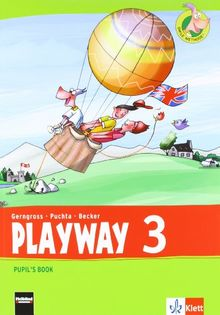 Playway. Für den Beginn ab Klasse 3 / Pupil's Book 3. Schuljahr: Ausgabe 2013