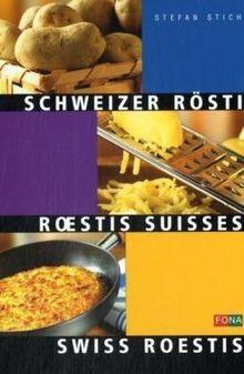 Schweizer Rösti. Roestis Suisses - Swiss Roestis