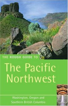 The Rough Guide to the Pacific North West (Rough Guide to the Pacific Northwest: Washington, Oregon, Southern British Columbia)