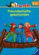 Leserabe. Freundschaftsgeschichten. 3. Lesestufe, ab 3. Klasse