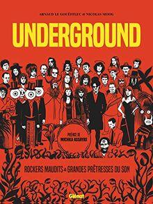 Underground: Grandes Prêtresses du Son et Rockers Maudits