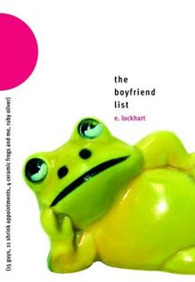 The Boyfriend List: 15 Guys, 11 Shrink Appointments, 4 Ceramic Frogs and Me, Ruby Oliver (Ruby Oliver Quartet)