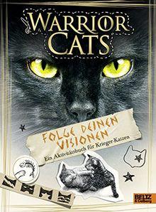 Warrior Cats - Folge deinen Visionen: Ein Aktivitätsbuch für Krieger-Katzen