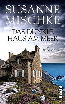 Das dunkle Haus am Meer: Ein Bretagne-Krimi