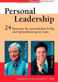 Personal Leadership: 24 Bausteine für persönlichen Erfolg und Spitzenleistung im Team
