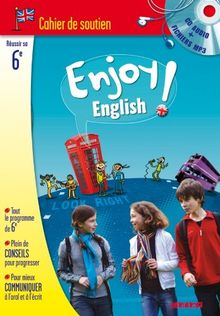 Enjoy English! 6e : Cahier de soutien (1CD audio)