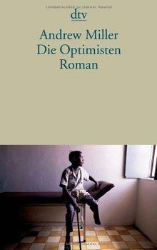 Die Optimisten: Roman