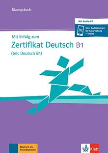 Mit Erfolg zum Zertifikat Deutsch B1 (telc Deutsch B1): Übungsbuch mit Audio-CD (ALL NIVEAU ADULTE TVA 5,5%)