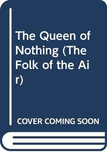 The Queen of Nothing (The Folk of the Air, Band 3)