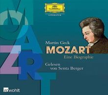Mozart. Eine Biographie. 3 CD's
