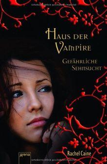 Haus der Vampire 09. Gefährliche Sehnsucht