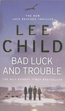 Bad Luck And Trouble (Jack Reacher Vol. 11)
