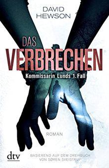 Das Verbrechen Kommissarin Lunds 1. Fall: Roman Basierend auf dem Drehbuch von Søren Sveistrup