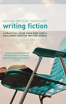 Writing Fiction: A Practical Guide from New York's Acclaimed Creative Writing School