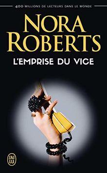 L'emprise du vice (Nora Roberts)