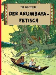 Tim und Struppi, Carlsen Comics, Neuausgabe, Bd.5, Der Arumbaya-Fetisch (Tintin en Allemand)