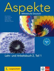 Aspekte 2 (B2) in Teilbänden - Lehr- und Arbeitsbuch Teil 1 mit 2 Audio-CDs: Mittelstufe Deutsch