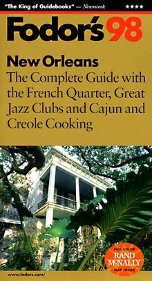 New Orleans '98: The Complete Guide with the French Quarter, Great Jazz Clubs, and Cajun and Creo le Cooking (Fodor's New Orleans)