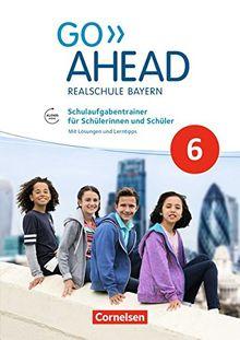 Go Ahead - Ausgabe für Realschulen in Bayern - Neue Ausgabe: 6. Jahrgangsstufe - Schulaufgabentrainer: Mit Lösungen als pdf- und Audios online