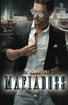 How to live with a Mafiaboss (Mafiaboss - Reihe)