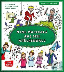 Mini-Musicals aus dem Märchenwald, m. Audio-CD (Kita-Kids on stage)