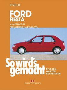 So wird's gemacht, Bd.69, Ford Fiesta von 4/89 bis 12/95, Fiesta Classic von 1/96 bis 7/96