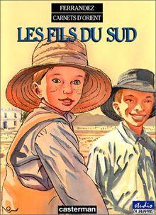 Carnets d'Orient, Tome 3 : Les fils du Sud