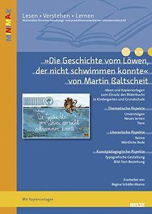 »Der Löwe, der nicht schwimmen konnte« von Martin Baltscheit: Ideen und Materialien zum Einsatz des Bilderbuchs in Kindergarten und Grundschule