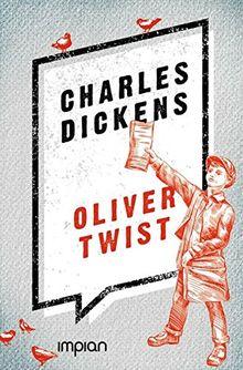 Oliver Twist: Ungekürzte Ausgabe (Impian Jugendklassiker)
