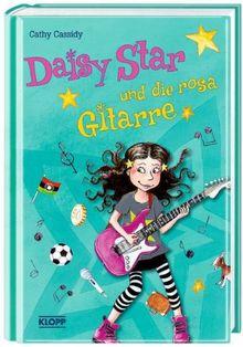 Daisy Star und die rosa Gitarre