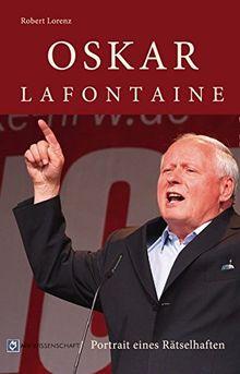Oskar Lafontaine: Portrait eines Rätselhaften
