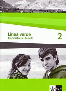 Línea verde. Spanisch als 3. Fremdsprache: Linea verde 2. Grammatisches Beiheft: Speziell für Spanisch als 3. Fremdsprache. Für den Beginn in Klasse 8 oder 9: BD 2