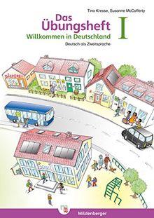 Das Übungsheft Willkommen in Deutschland I - Deutsch als Zweitsprache
