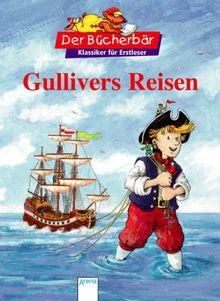 Gullivers Reisen. Der Bücherbär: Klassiker für Erstleser