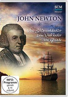 John Newton - Vom Sklavenhändler zum Verkäufer von Gnade