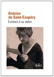 Lettres à sa mère (Collection Folio)