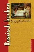 Russisch kochen. Gerichte und ihre Geschichte