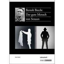 Der gute Mensch von Sezuan - Bertolt Brecht: Unterrichtsmaterialien, Lösungen, Interpretationshilfe, Prüfung