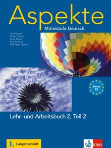 Aspekte 2 (B2) in Teilbänden - Lehr- und Arbeitsbuch Teil 2 mit 2 Audio-CDs: Mittelstufe Deutsch