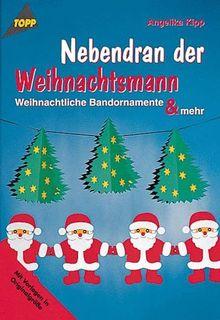 Nebendran der Weihnachtsmann. Weihnachtliche Bandornamente und mehr.